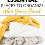 places to organize when bored