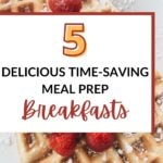 meal prep time save breakfast
